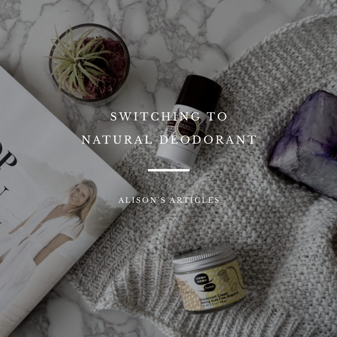Alison's Articles // Switching to Natural Deodorant